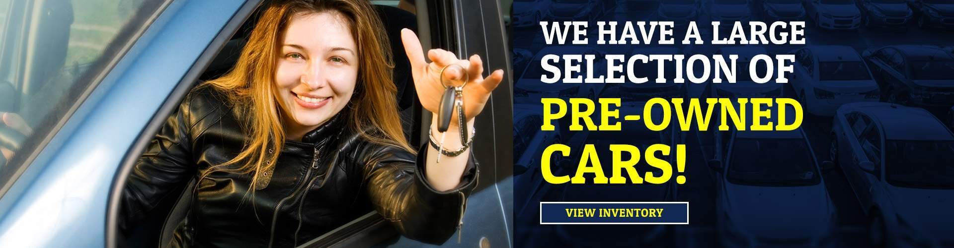 Large Selction of Pre-Owned Cars!
