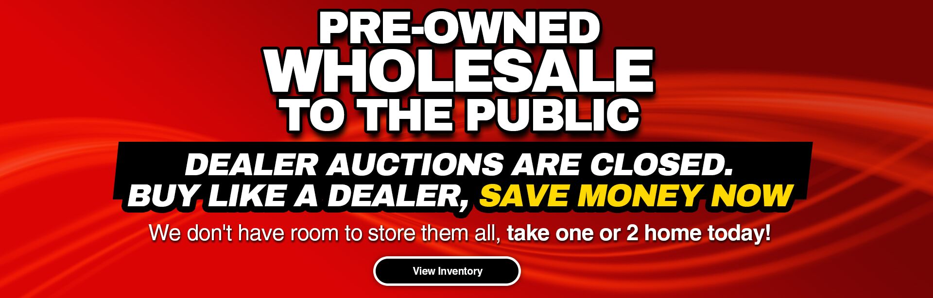 Pre-Owned Wholesale To The Public