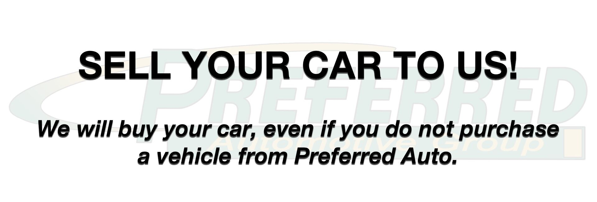 Sell your vehicle to Preferred Auto