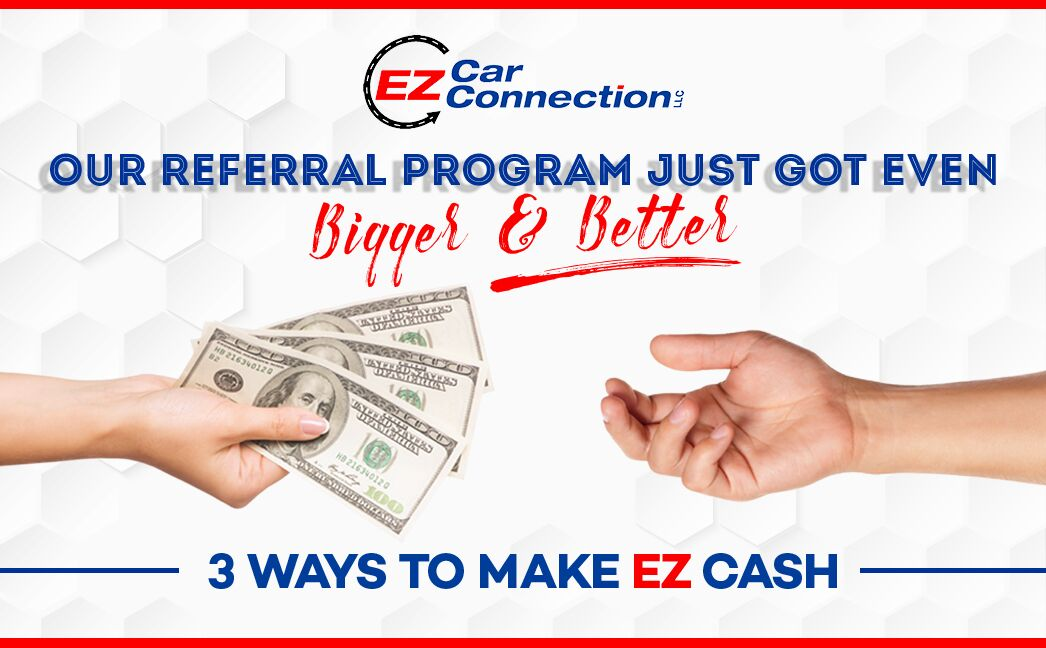 EZ Car Referral Program EZ Cash