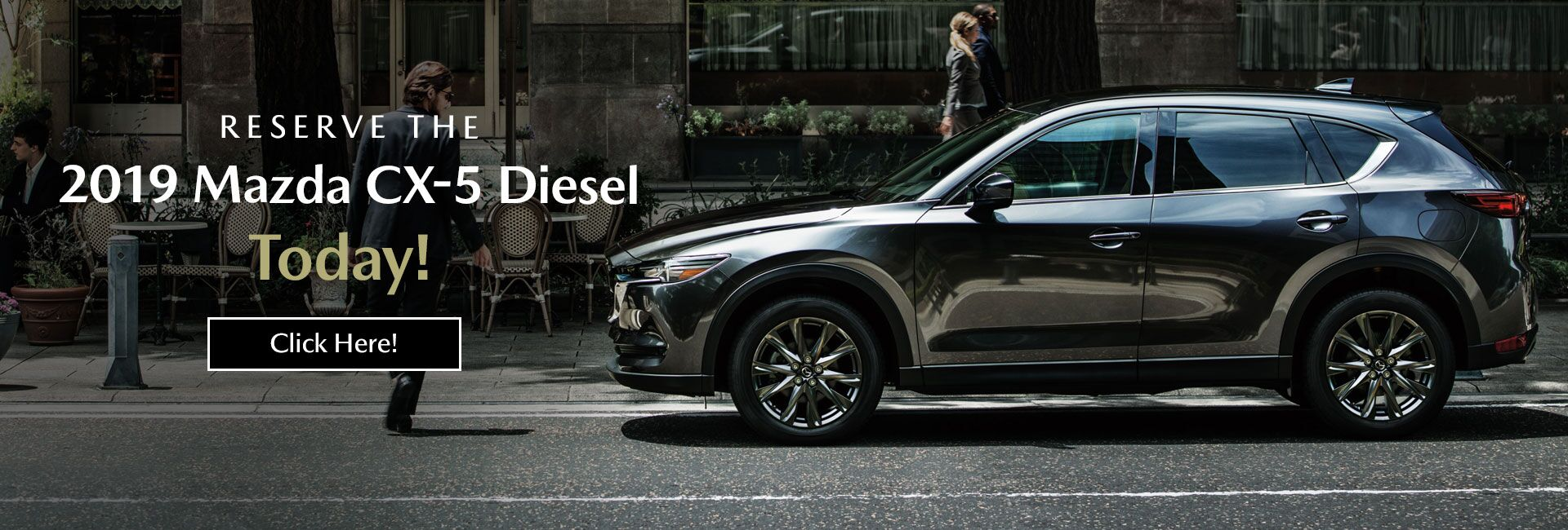 Reserve the 2019 Mazda CX-5 Diesel today!