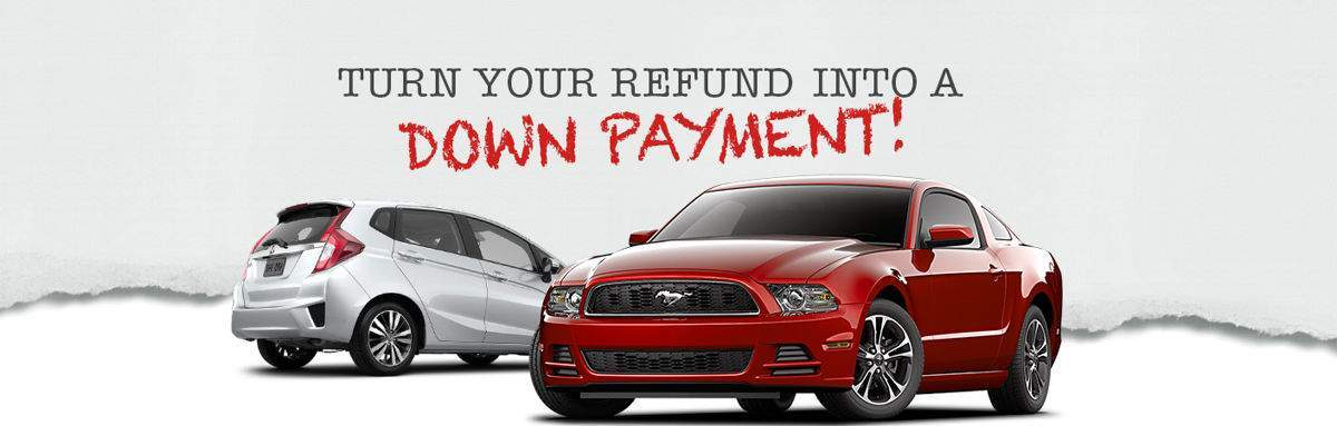 TAX REFUND / DOWN PAYMENT
