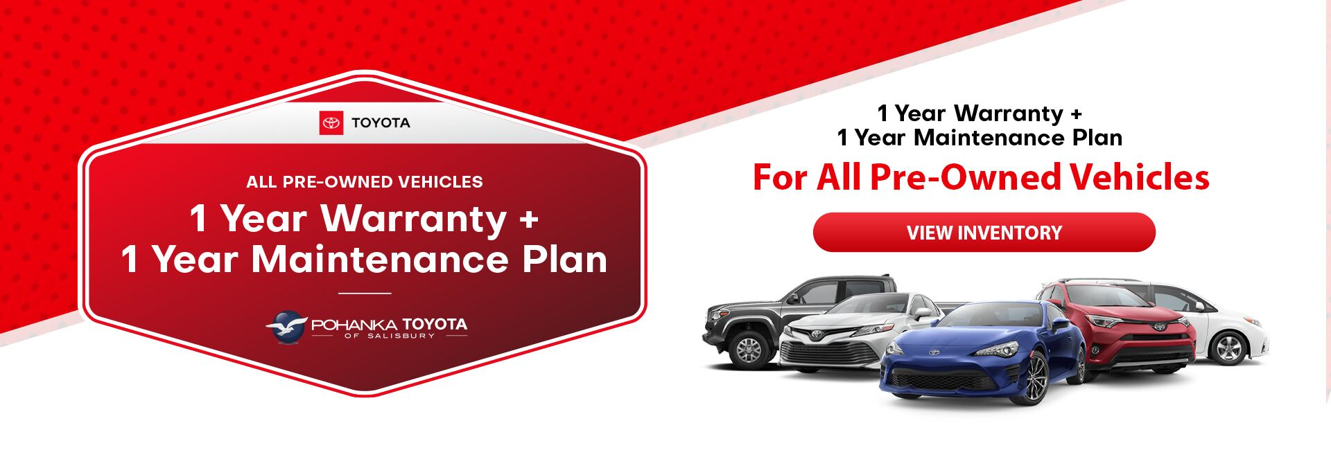 All Pre-Owned Vehicles 1 Year Warranty + 1 Year Maintenance Plan