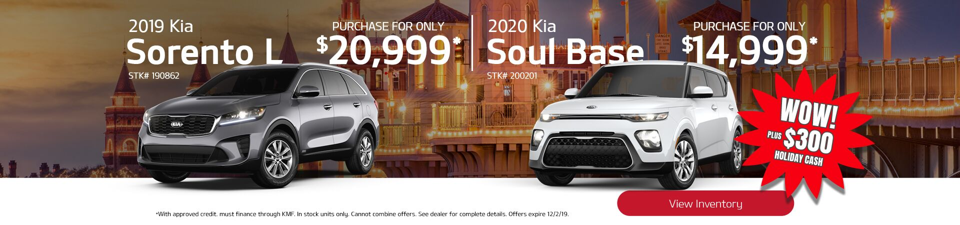 2019 Sorento and 2020 Soul plus $300 holiday cash