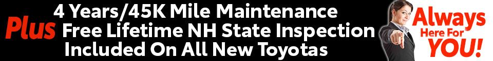 4 Years / 45k Mile Maintenance Plus Free Lifetime NH State Inspection Included On All New Toyotas