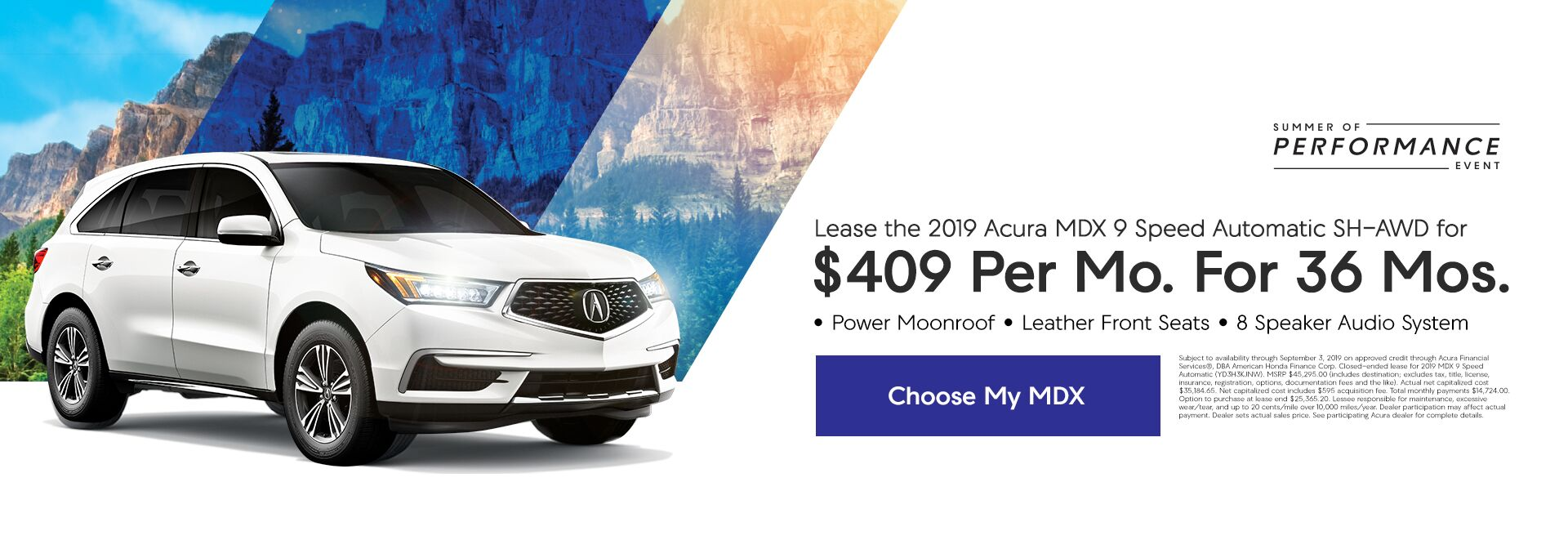 Lease the 2019 Acura MDX during the Summer of Performance Event. Expires 9/3/19