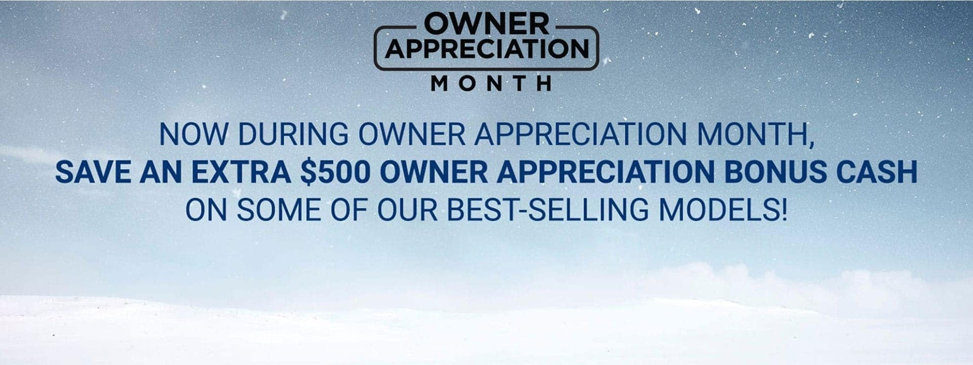 Owner Appreciation $500 Bonus