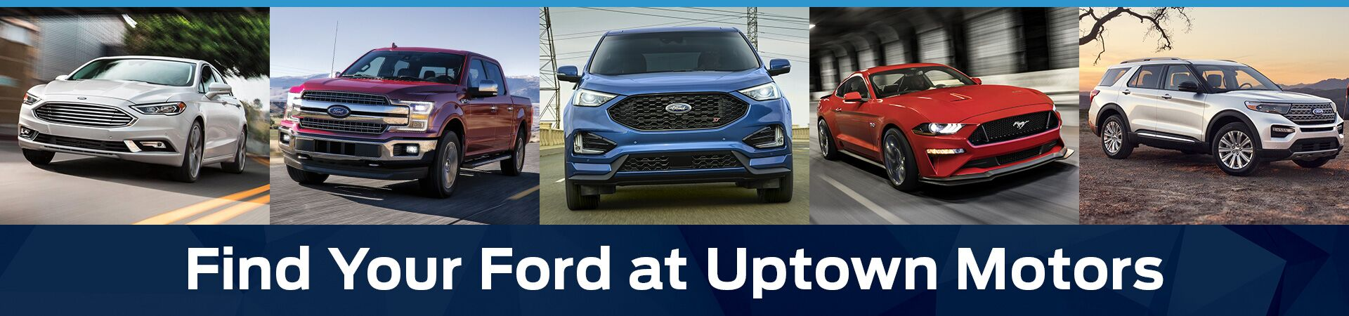 Find Your Ford Here at Uptown Motors