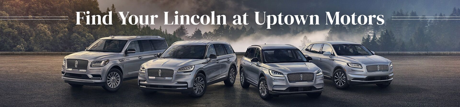 Find Your Lincoln Here at Uptown Motors