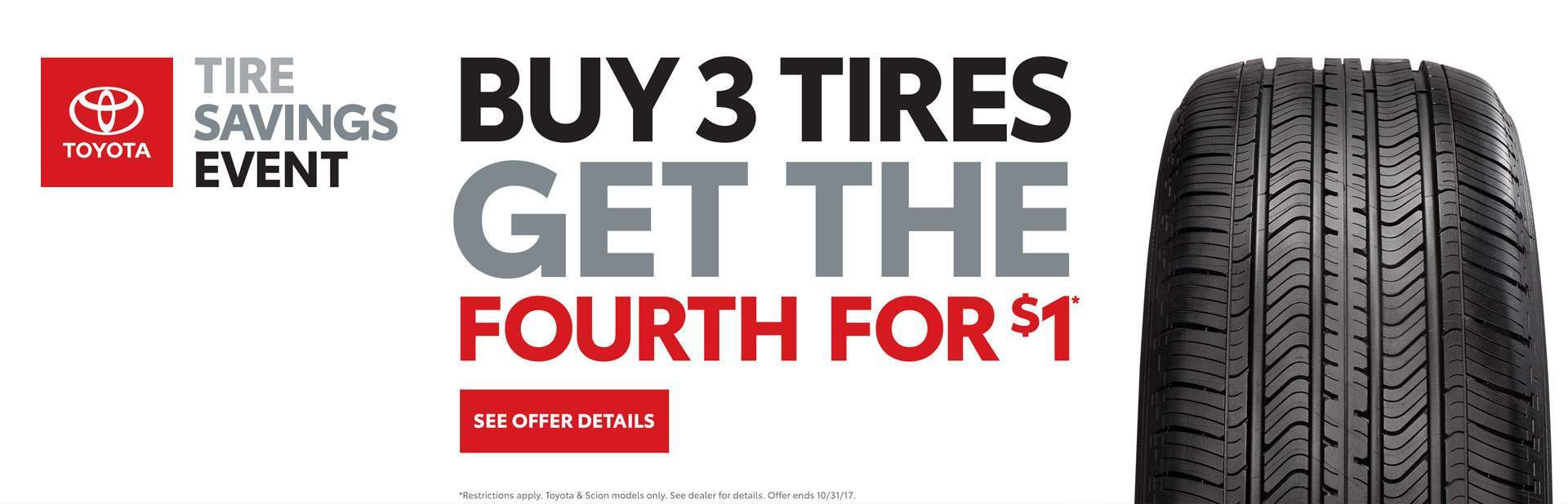 Buy 3 Tires and get the 4th for $1 at Allan Nott Toyota!