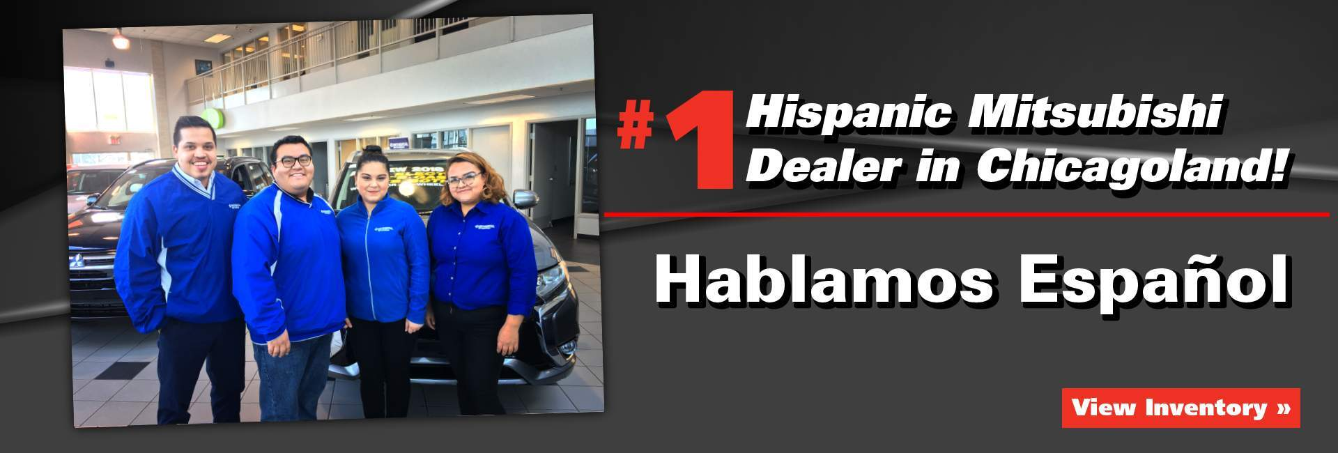 Largest New Car Dealer selling Mistubishi to Hispanics