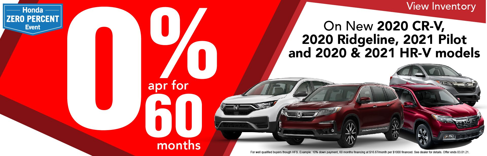 0% APR x 60 on 2020 CR-V, Ridgeline, HR-V and 2021 Pilot and HR-V