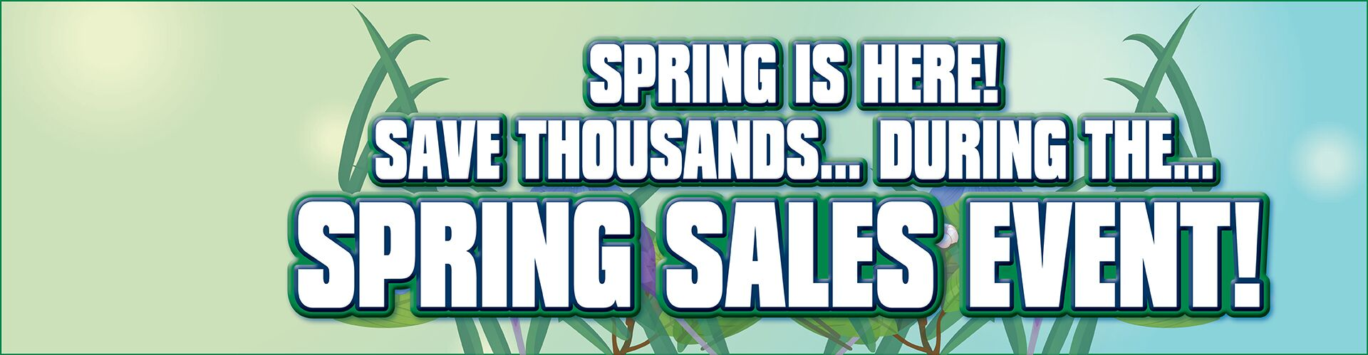 It's The Spring Sales Event!