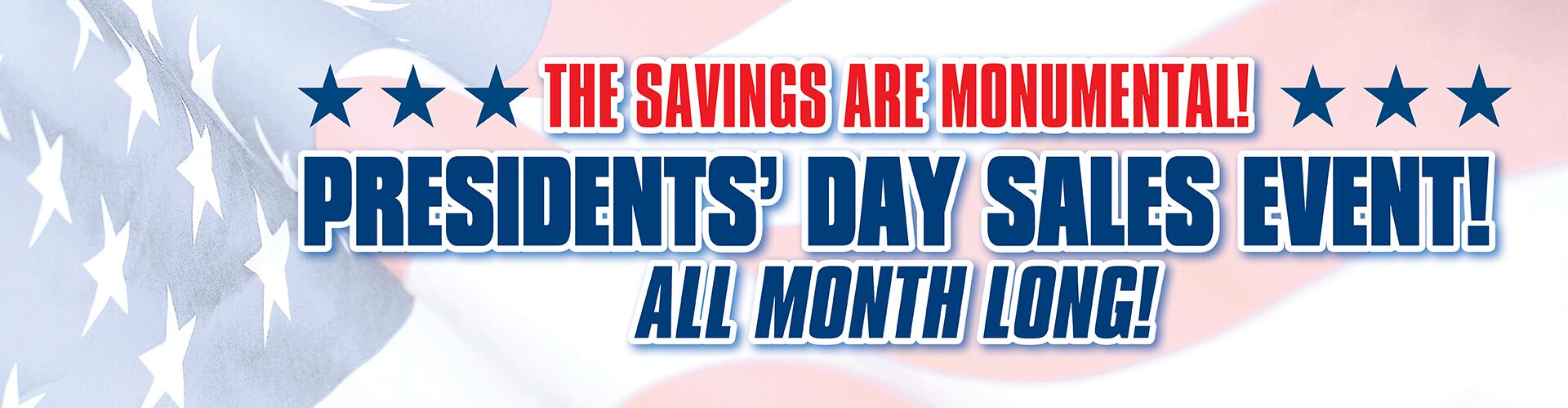 It's The Presidents' Day Sales Event!