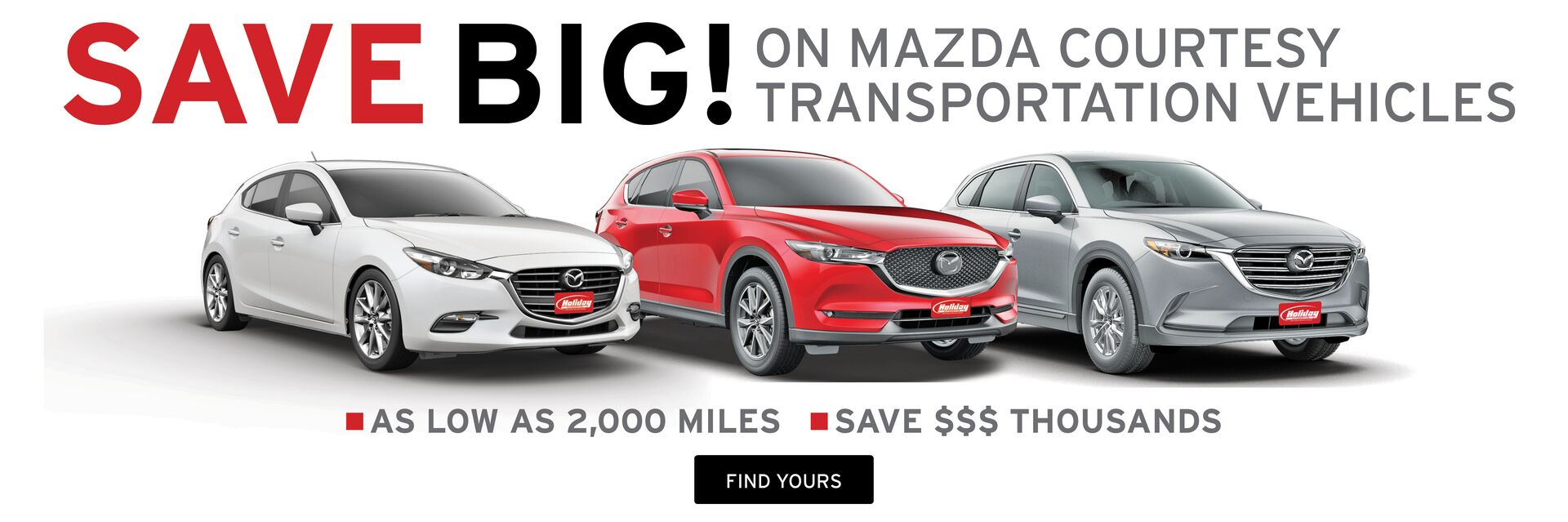 Huge Savings on Mazda Courtesy Transportation Vehicles at Holiday Mazda in Fond du Lac, WI