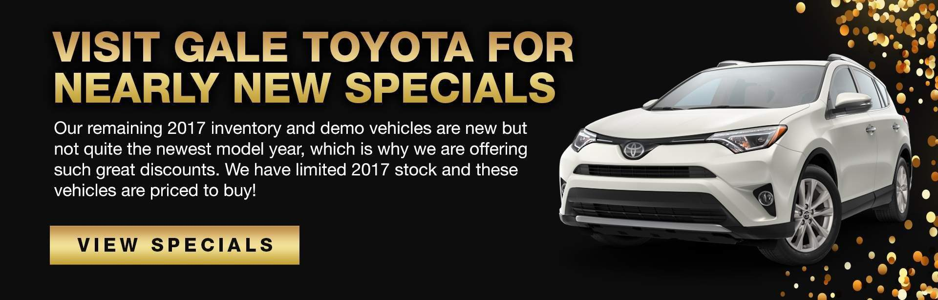 Visit Gale Toyota for Nearly New Specials