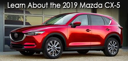 It's Here. Luxury Ride-High Tech - 2019 Mazda CX-5