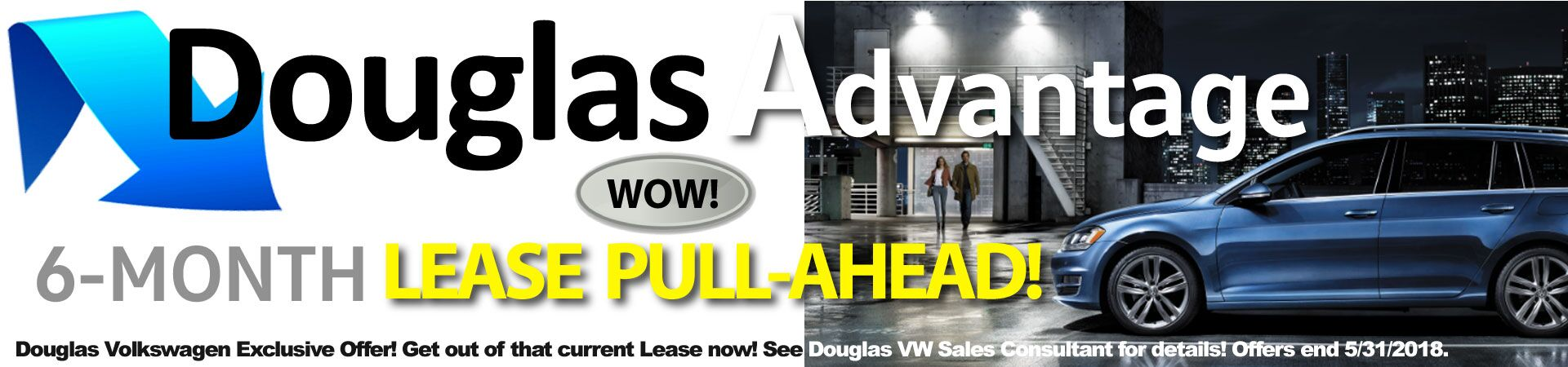 Exclusive 6-Month Lease Pull-Ahead Offer Only at Douglas Volkswagen!
