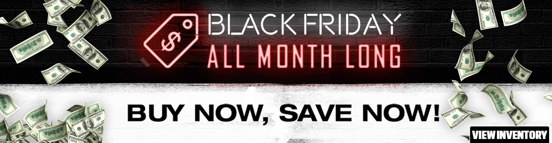 Black Friday All Month!
