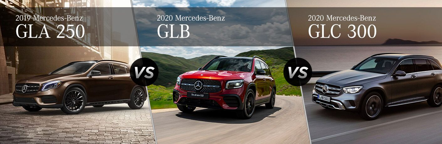 2019 mercedes benz gla vs 2020 glb vs 2020 glc 2019 mercedes benz gla vs 2020 glb vs