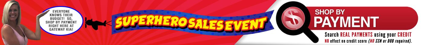 Gateway KIA's Superhero Sales Event - Shop By Payment
