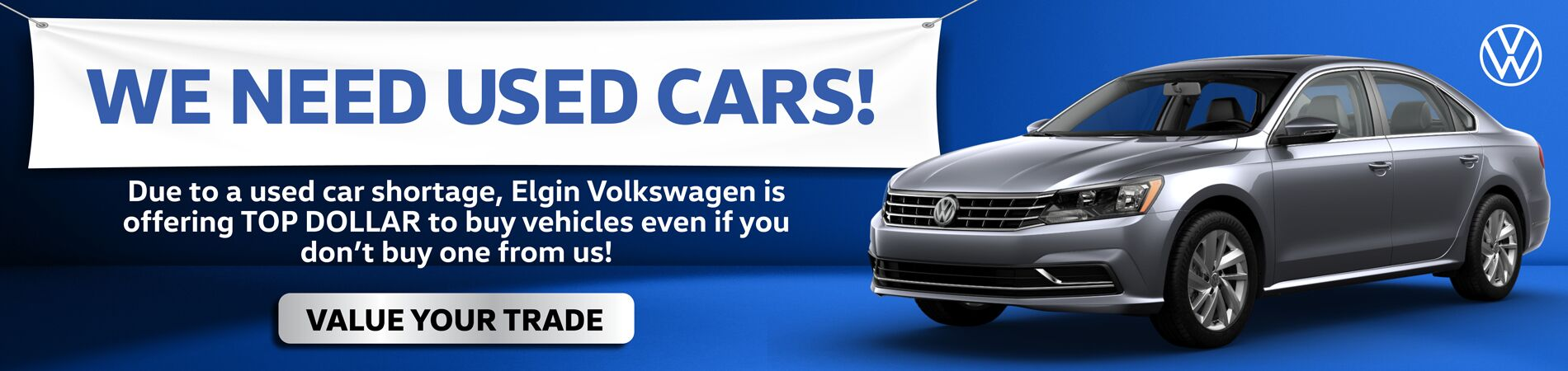 We Need Used Cars - Value Your Trade