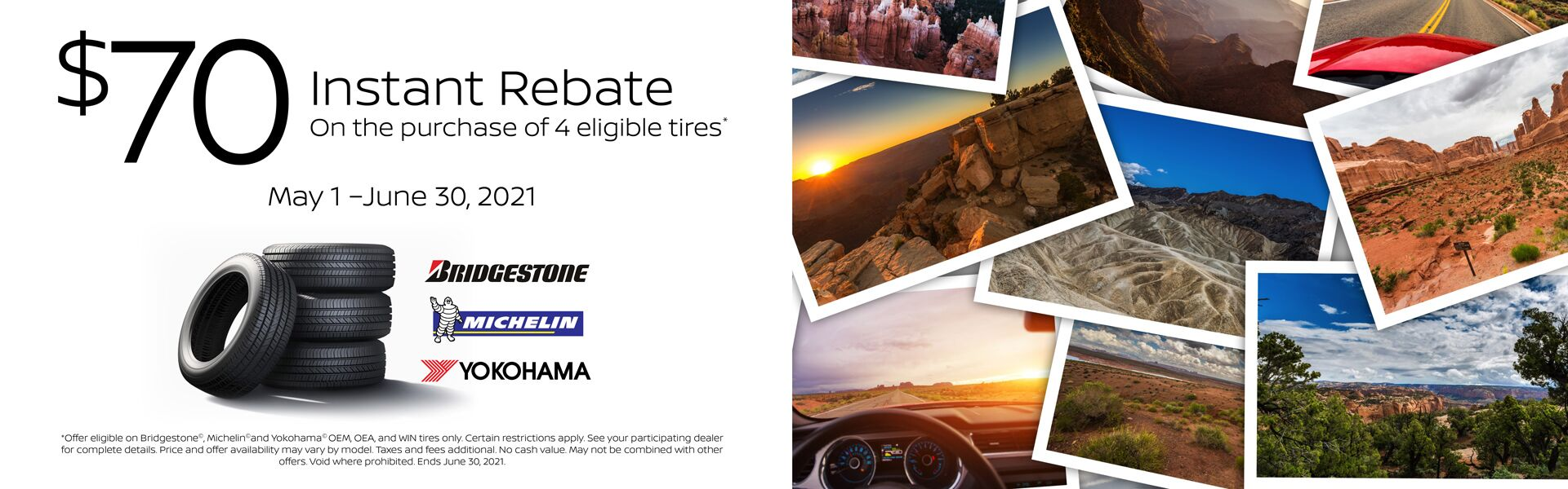 $70 Instant Rebate on purchase of 4 eligible tires