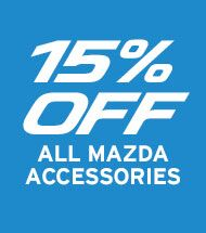 15% Off All Mazda Accessories In Stock Or Special Order