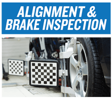 ALIGNMENT or BRAKE INSPECTION