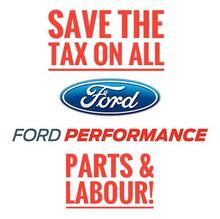 SAVE THE TAX on ALL Ford Performance Parts & Labour