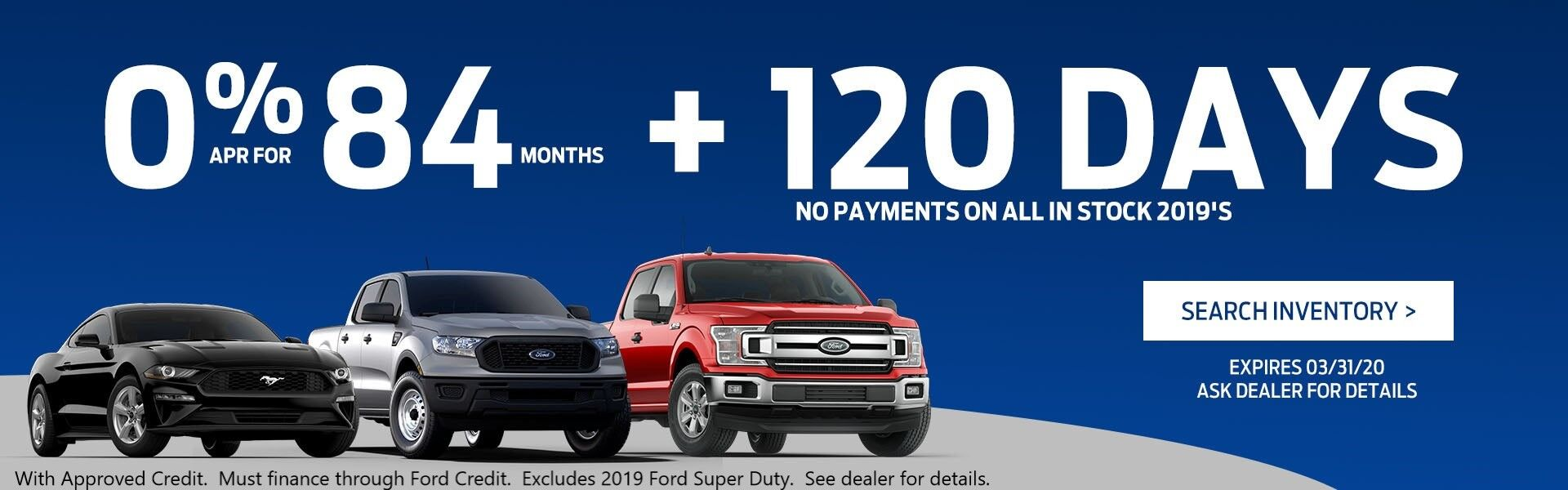 Ford 0% for 84 mo 120 deferred