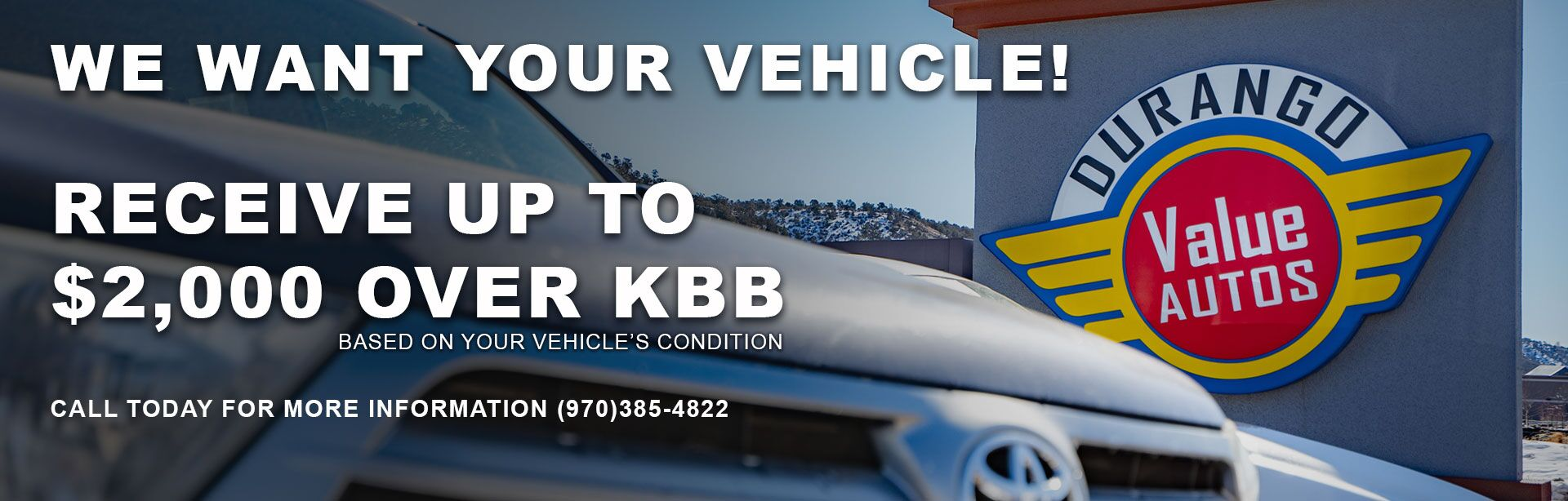 We Want Your Vehicle - $2K over KBB