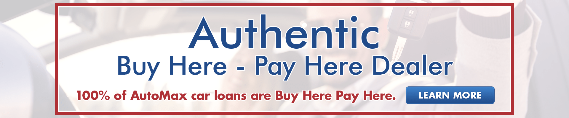 Authentic Buy Here - Pay Here Dealer