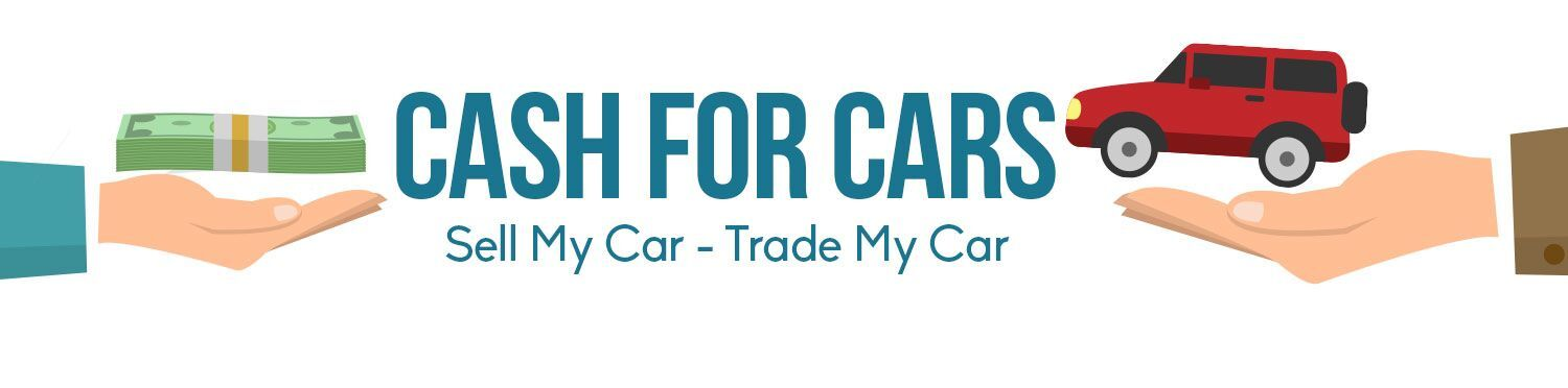 Cash For Cars - Sell My Car - Trade My Car