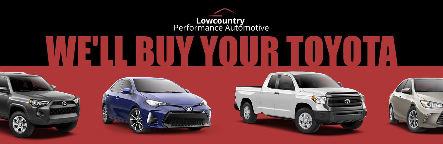 Lowcountry Performance Automotive Logo We'll Buy Your Toyota with 2017 4Runner Corolla Tundra Camry