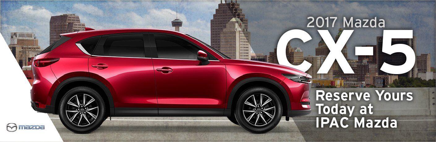 Reserve a 2017 Mazda CX-5 San Antonio TX