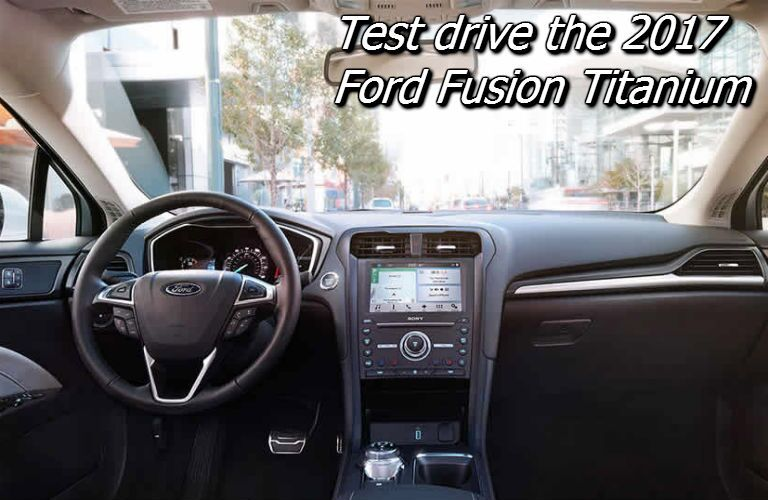 where can i test drive the 2017 ford fusion titanium in the fox valley?