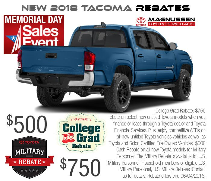 Memorial Day Tacoma $500 Military & $750 College graduate Rebates.