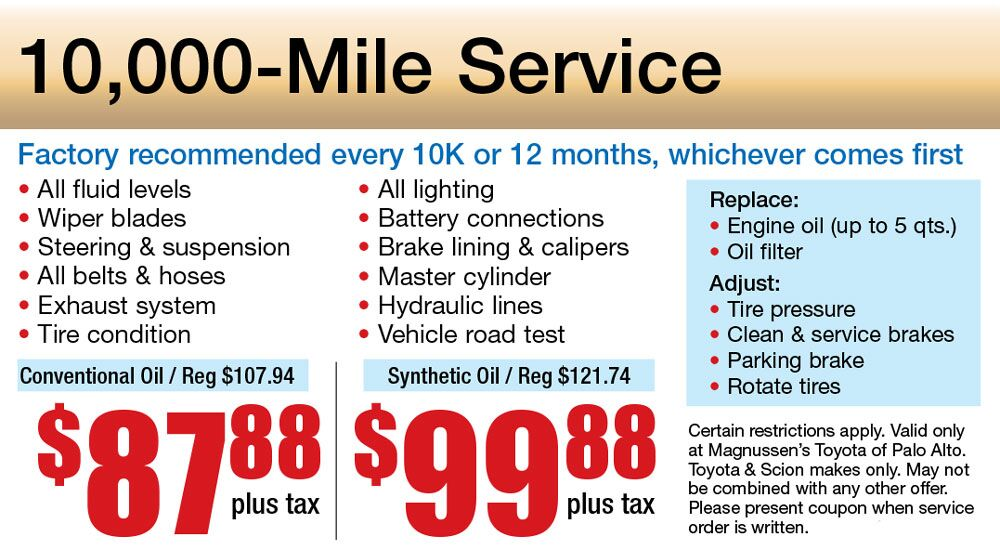 Does your vehicle has 10k, 12k or more miles? Get 10k miles or 12k mile service for $87.88 +tax and $99.88 +tax for convensional and synthetic oil respectively. We make sure your Toyota remains a Toyota.