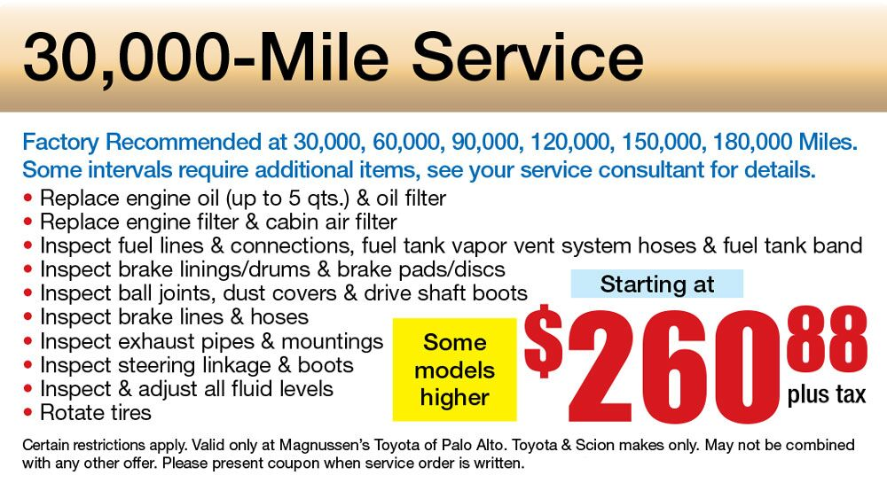 Does your vehicle has 30k or more miles? Get 30k mile service coupon for $260 +tax for convensional and synthetic prespectively. We make sure your Toyota remains a Toyota.