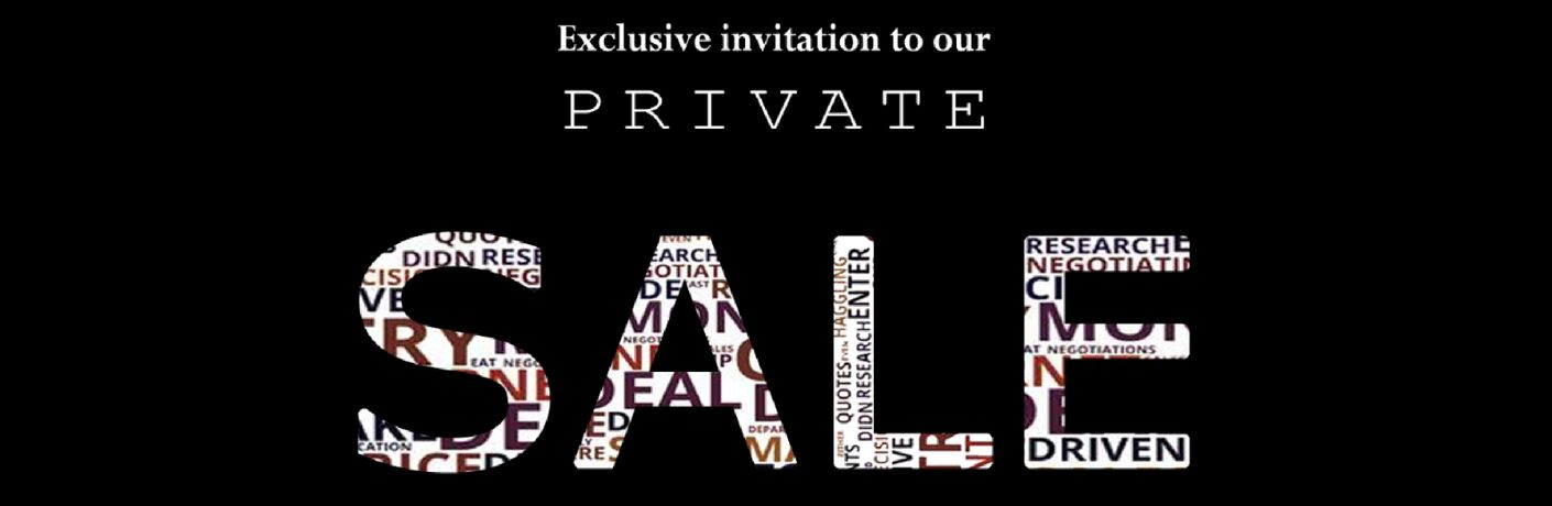 Exclusive Invitation to our Private Sale