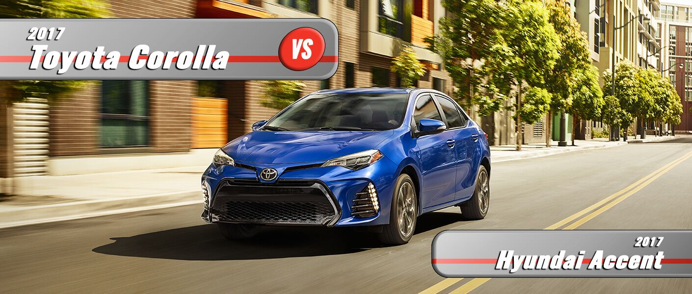 2017 Hyundai Accent Sedan Vs 2017 Toyota Corolla