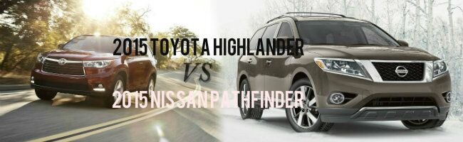 2015 Toyota Highlander vs 2015 Nissan Pathfinder
