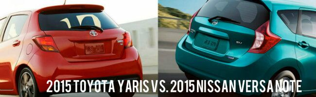 2015 Toyota Yaris vs 2015 Nissan Versa Note