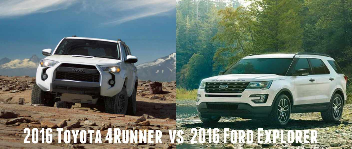 2016 Toyota 4Runner vs 2016 Ford Explorer