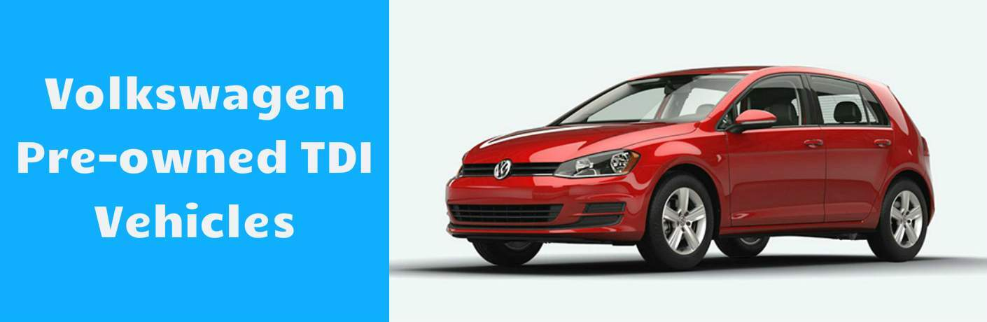 Used Volkswagen TDI Vehicles Orange County CA