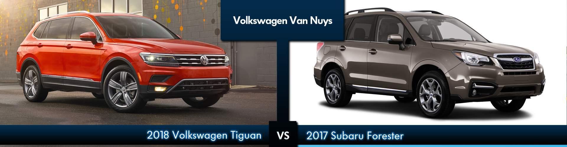 Compare The All New Volkswagen Tiguan To Subaru Forester Van Nuys Ca San Fernando Valley
