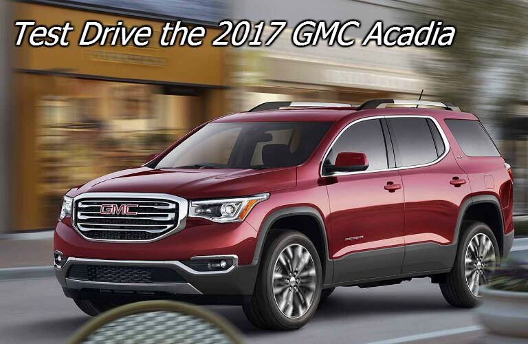 where can i test drive the 2017 gmc acadia in fond du lac county?