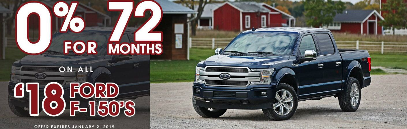0 percent for 72 months on all '18 Ford F-150's offer expires January 2 2019