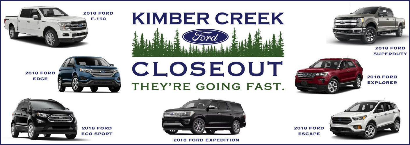 "Kimber Creek Ford 2018 Closeout Event banner with the subheading ""they're going fast"" and pictures of 2018 Ford vehicles that are still available in new inventory (mostly Ford trucks and SUVs)"